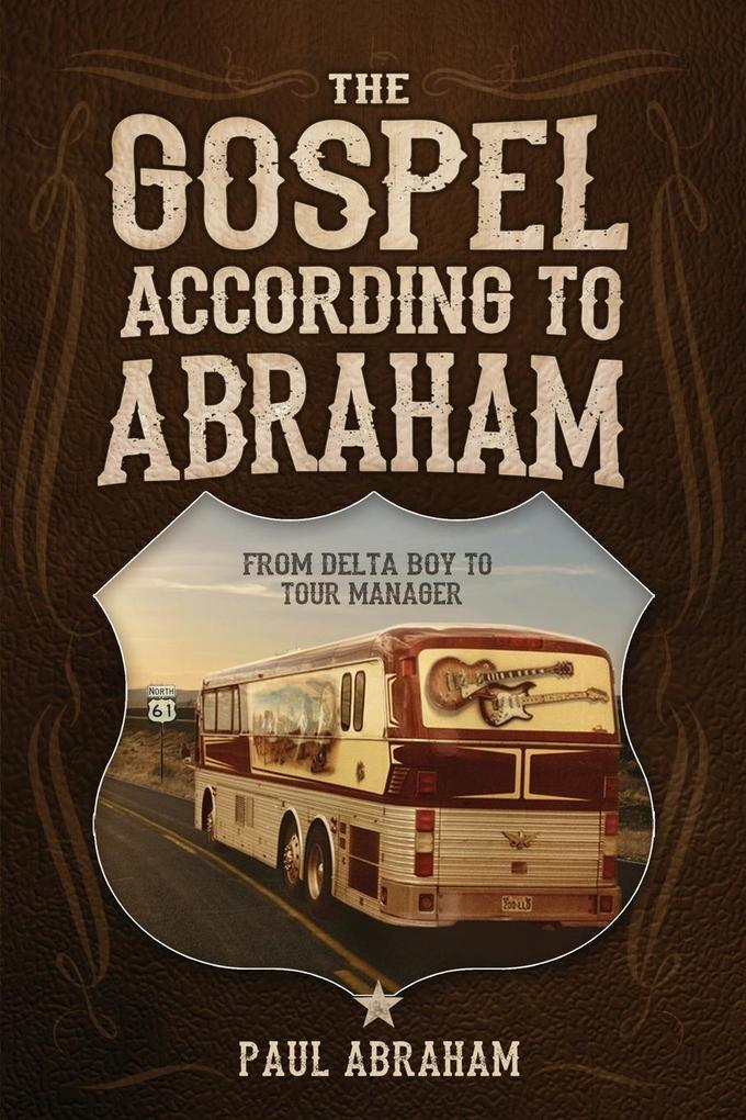 The Gospel According to Abraham: From Delta Boy to Tour Manager als Taschenbuch