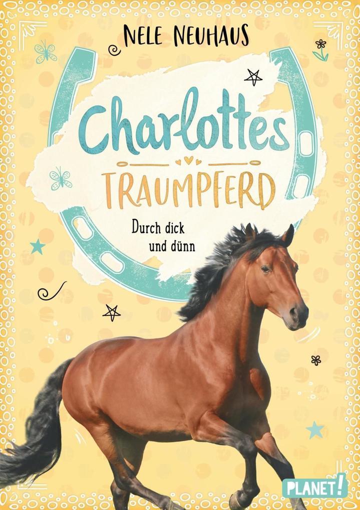 Charlottes Traumpferd 6: Durch dick und dünn als eBook epub