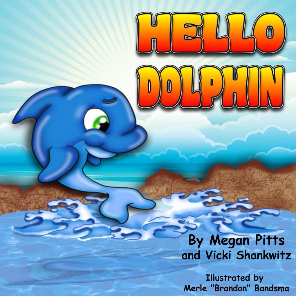Hello Dolphin (The Habitat Series, #2) als eBook epub