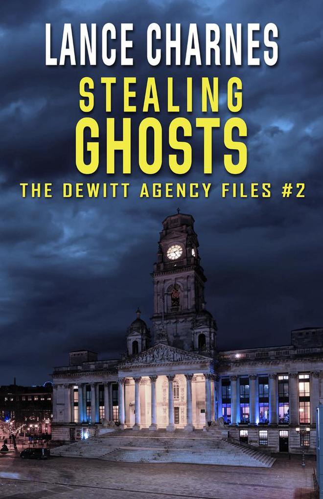 Stealing Ghosts (The DeWitt Agency Files, #2) als eBook epub