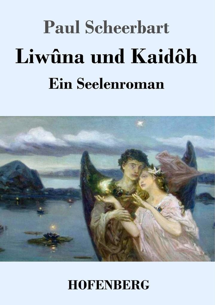 Liwûna und Kaidôh als Buch (kartoniert)