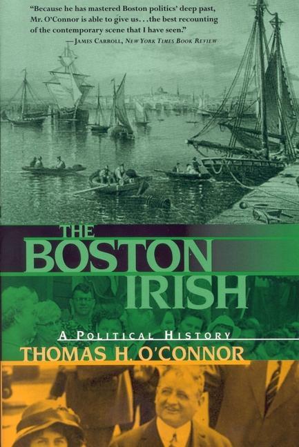 The Boston Irish: A Political History als Taschenbuch