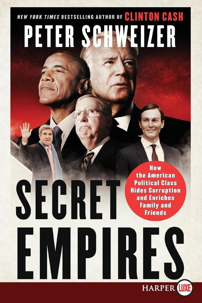Secret Empires: How the American Political Class Hides Corruption and Enriches Family and Friends als Taschenbuch