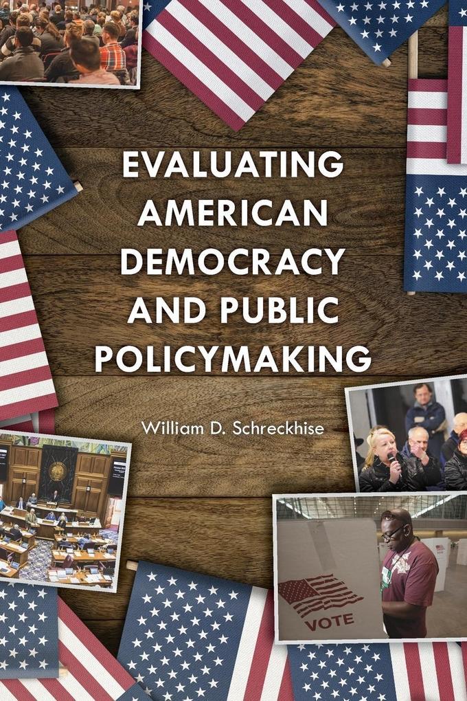 Evaluating American Democracy and Public Policymaking als Taschenbuch