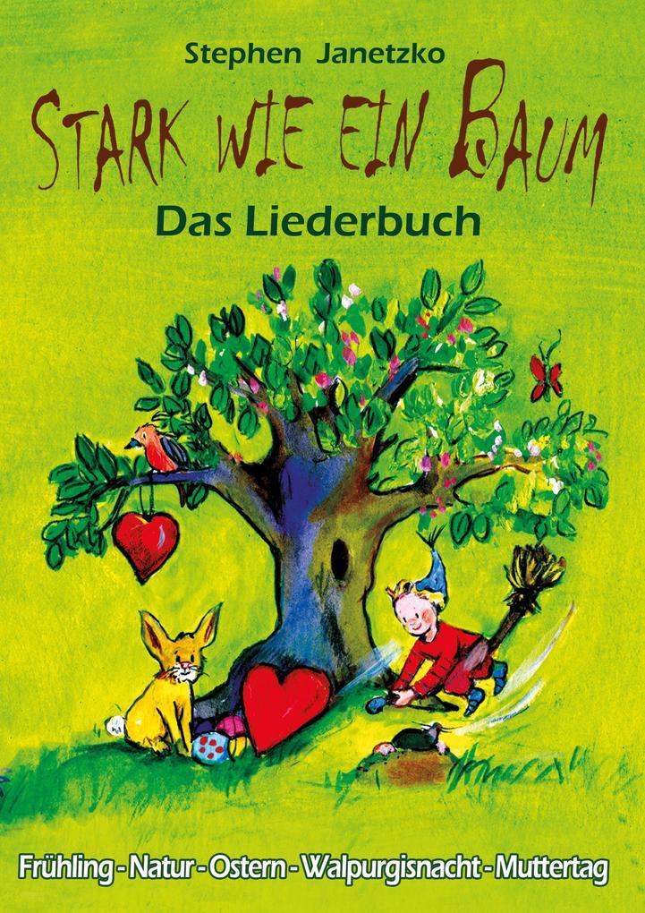 Stark wie ein Baum - Frühling, Natur, Ostern, Walpurgisnacht, Muttertag als eBook pdf