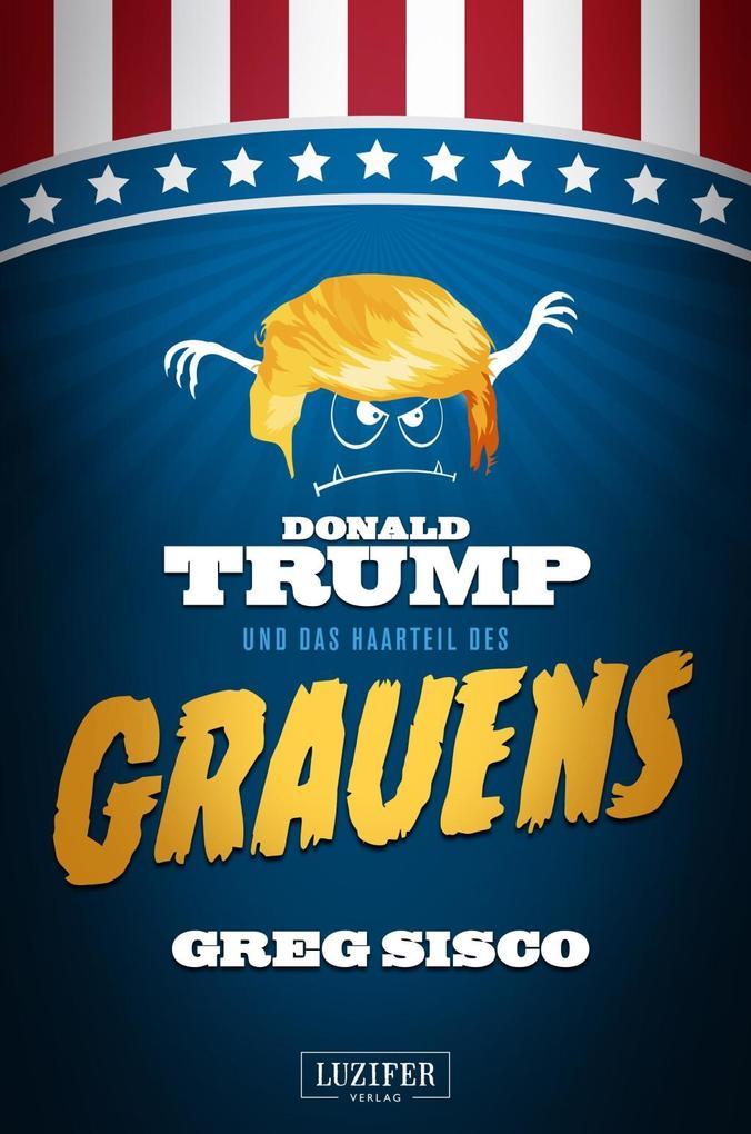 Donald Trump und das Haarteil des Grauens als Buch (kartoniert)