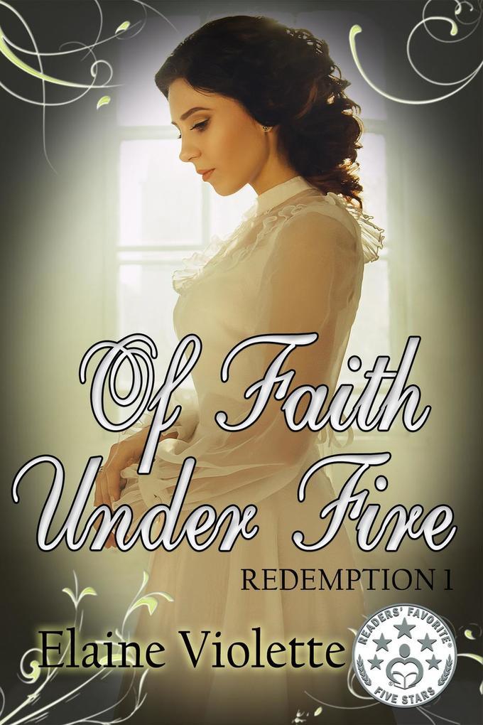 Of Faith Under Fire (Redemption Series, #1) als eBook epub