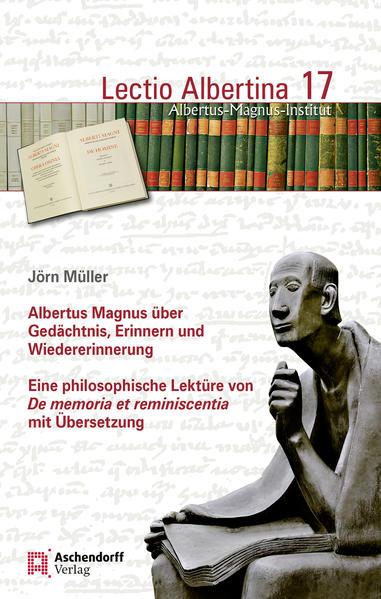 Albertus Magnus über Gedächtnis, Erinnern und Wiedererinnerung als Buch (kartoniert)