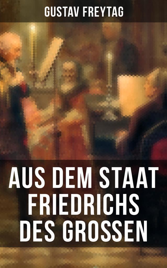 Aus dem Staat Friedrichs des Großen als eBook epub