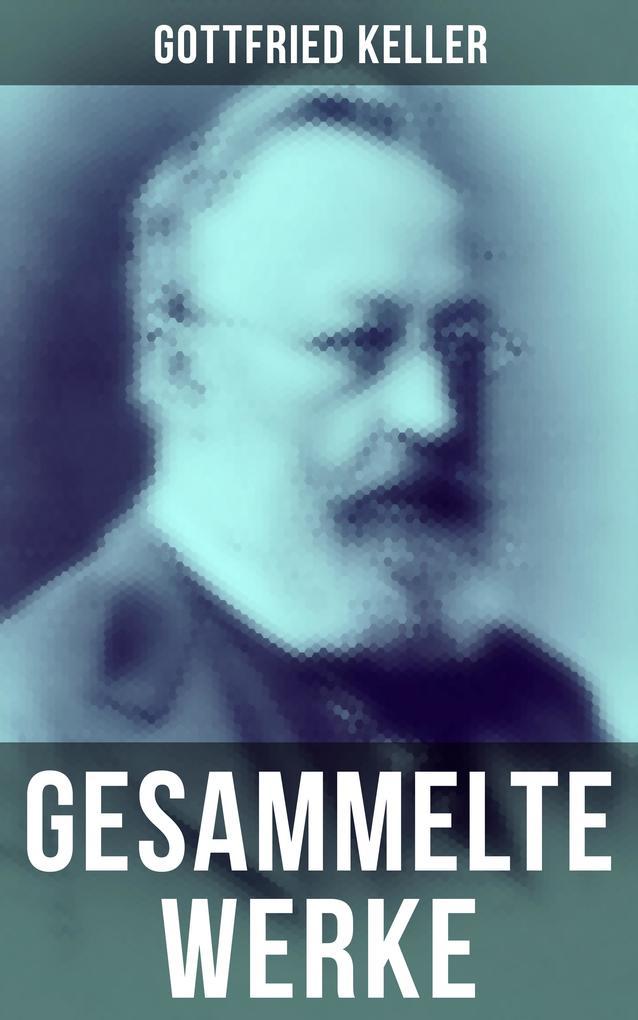 Gesammelte Werke von Gottfried Keller als eBook epub