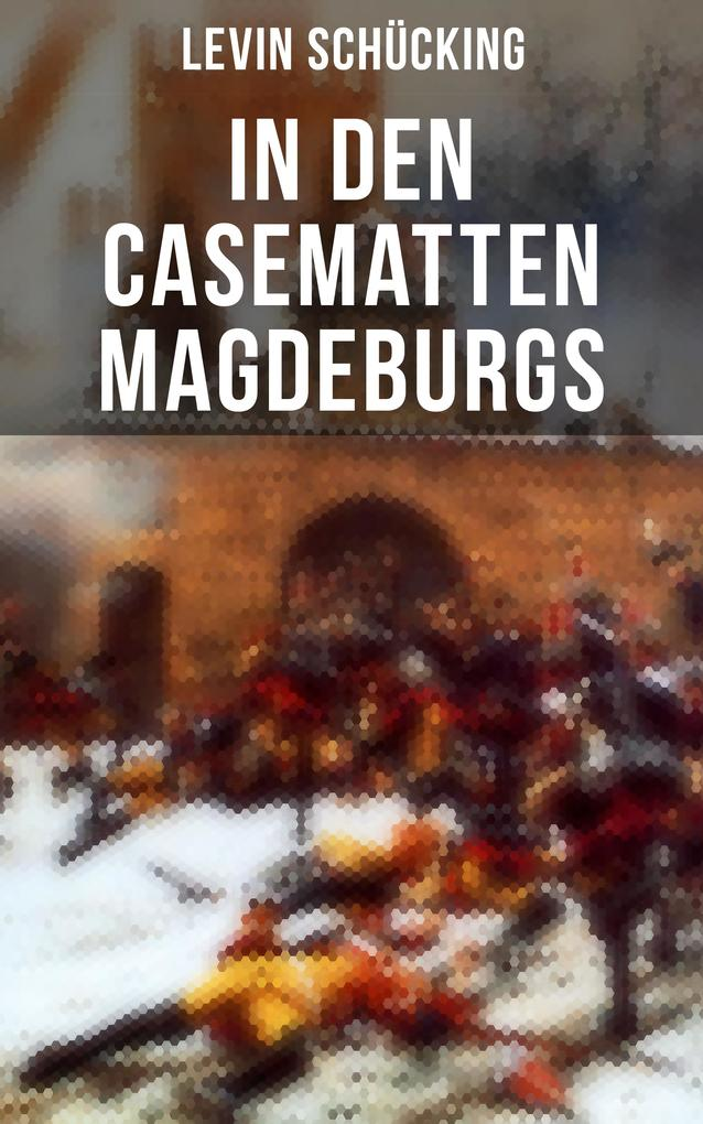 In den Casematten Magdeburgs als eBook epub