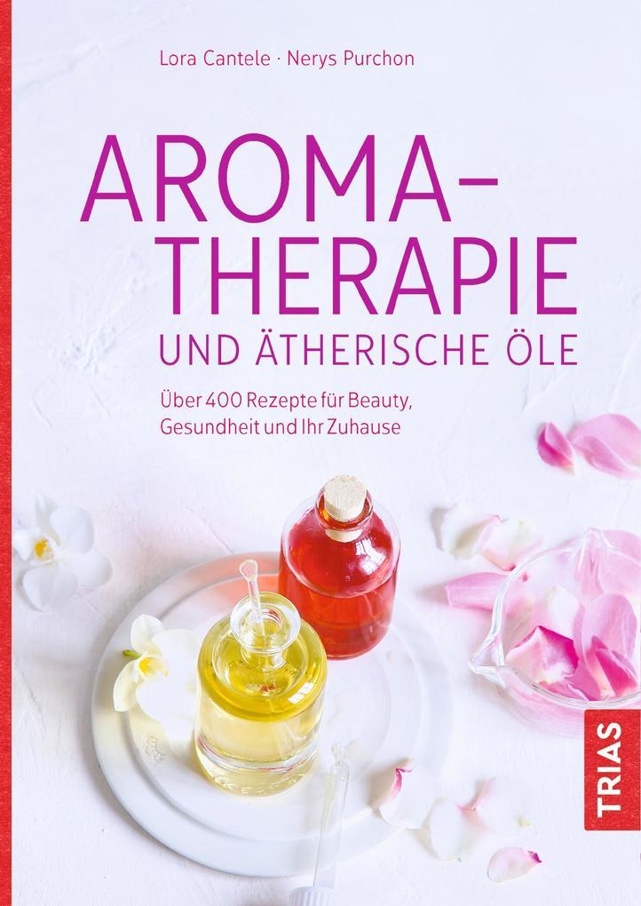 Aromatherapie und ätherische Öle als eBook epub