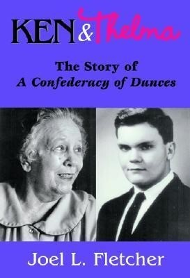 Ken and Thelma: The Story of a Confederacy of Dunces als Buch (gebunden)