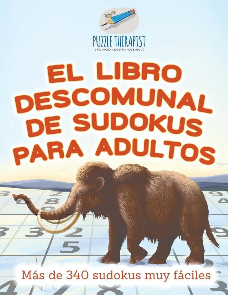 El libro descomunal de sudokus para adultos | Más de 340 sudokus muy fáciles als Taschenbuch