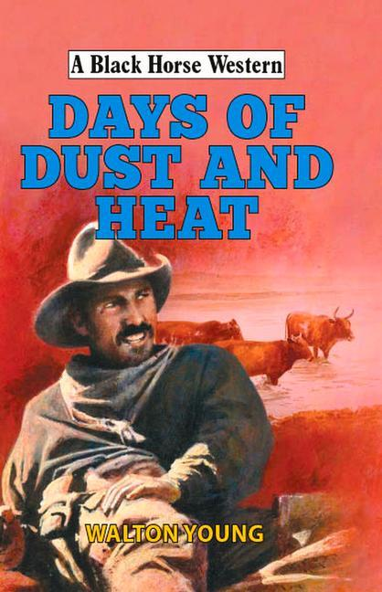 Days of Dust and Heat als Buch (gebunden)