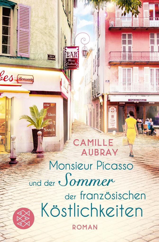 Monsieur Picasso und der Sommer der französischen Köstlichkeiten als Taschenbuch