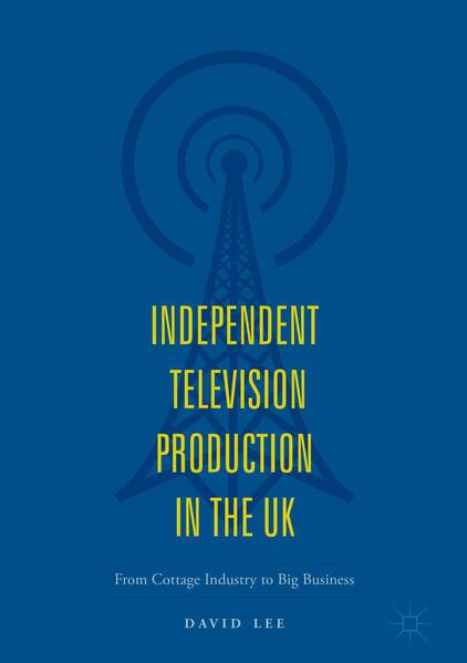 Independent Television Production in the UK als Buch (gebunden)