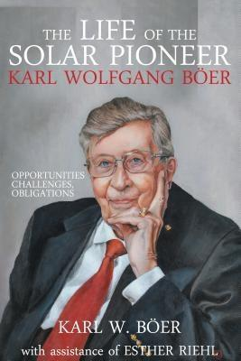 The Life of the Solar Pioneer Karl Wolfgang Böer als eBook epub