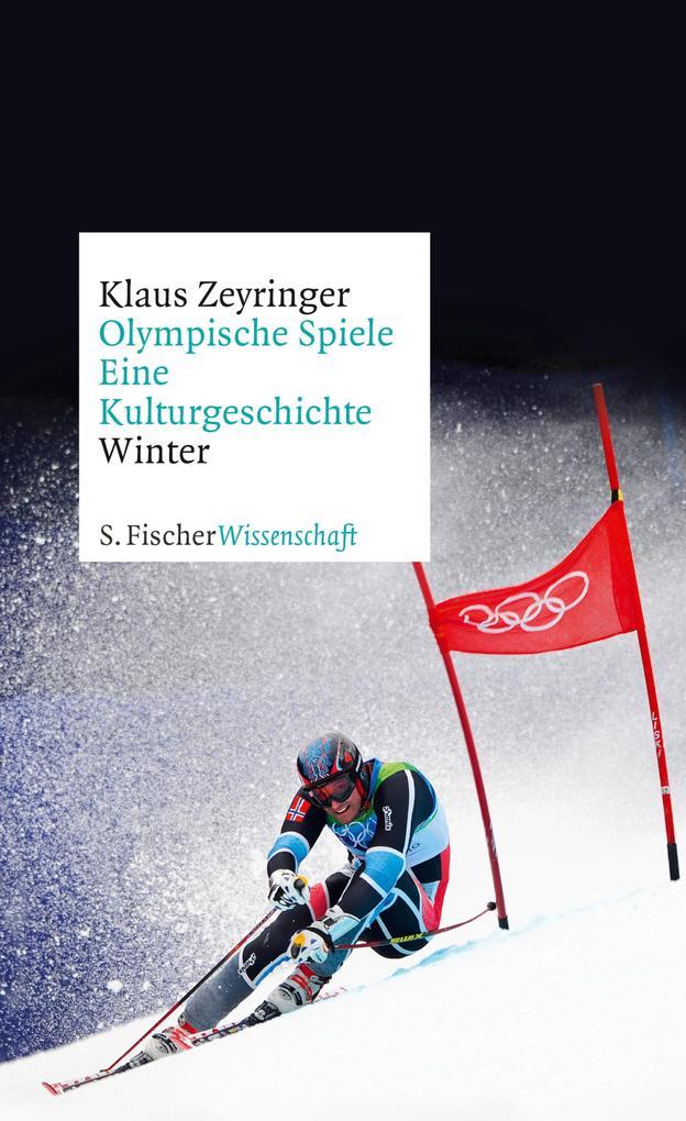 Olympische Spiele. Eine Kulturgeschichte von 1896 bis heute als eBook epub