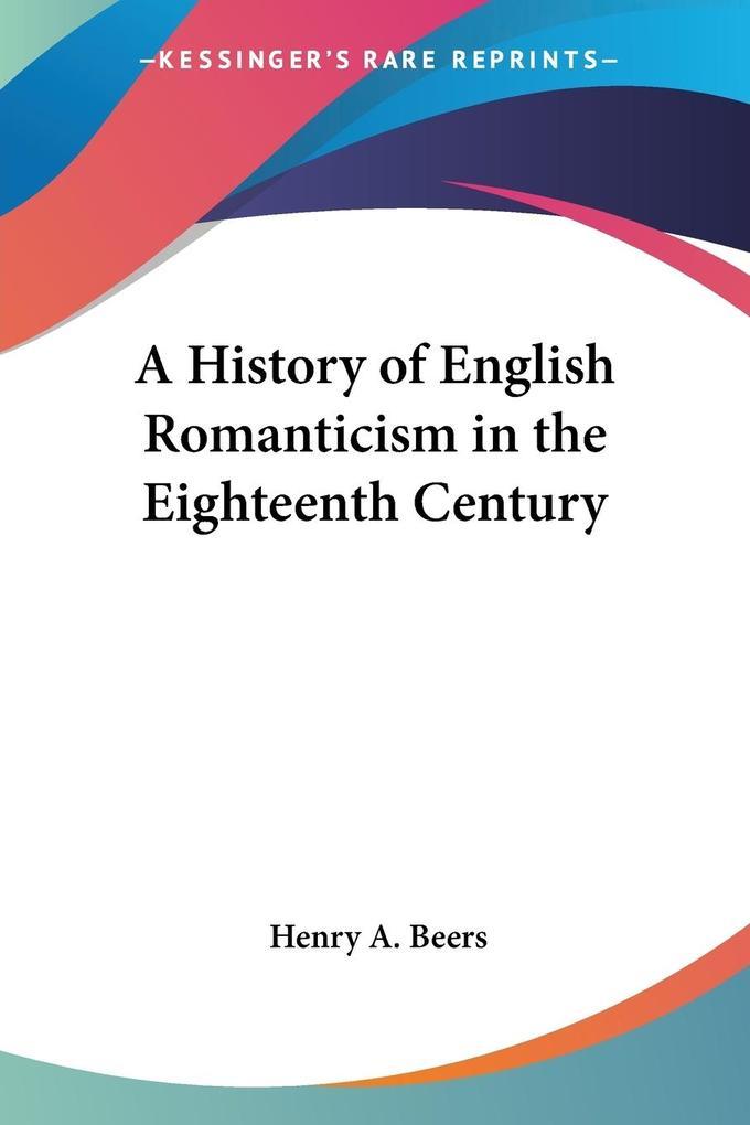 A History of English Romanticism in the Eighteenth Century als Taschenbuch