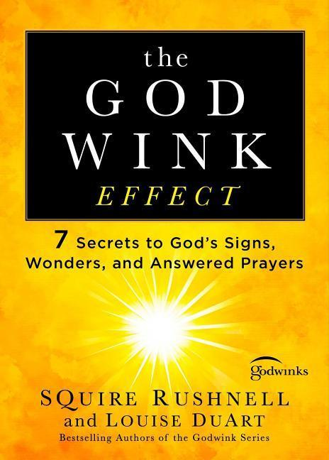 The Godwink Effect, Volume 5: 7 Secrets to God's Signs, Wonders, and Answered Prayers als Taschenbuch