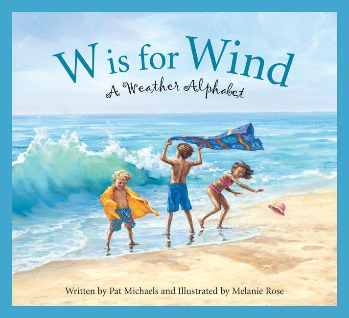 W Is for Wind: A Weather Alphabet als Buch (gebunden)