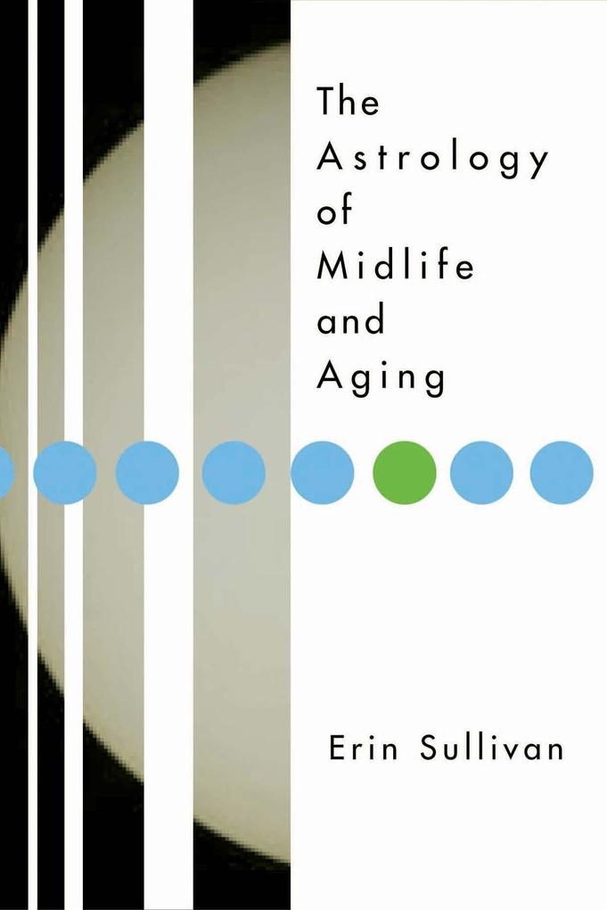 The Astrology of Midlife and Aging als Taschenbuch