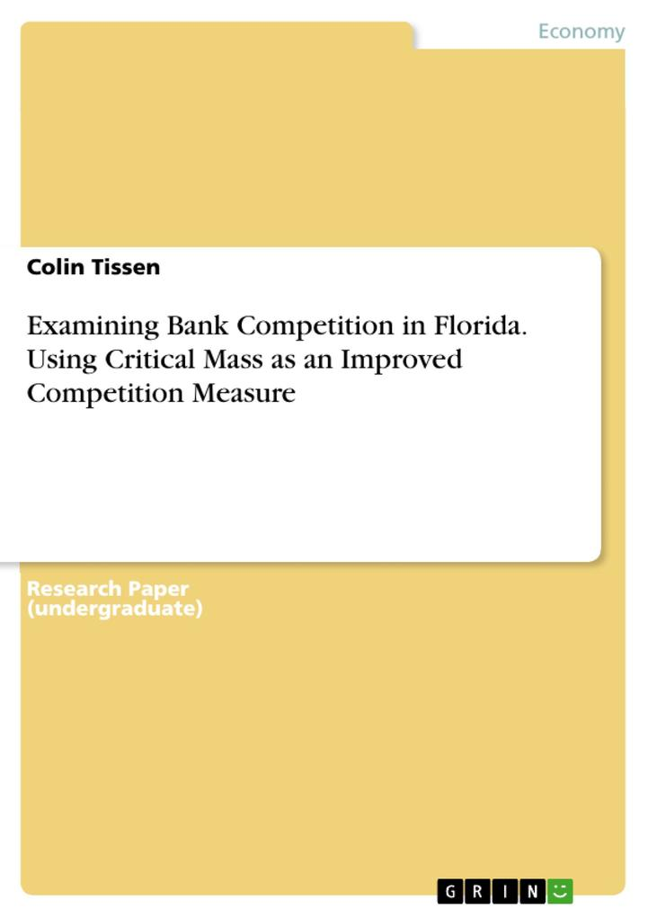 Examining Bank Competition in Florida. Using Critical Mass as an Improved Competition Measure als Buch (geheftet)