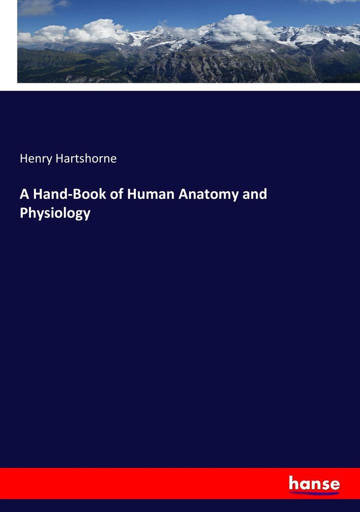 A Hand-Book of Human Anatomy and Physiology als Buch (kartoniert)