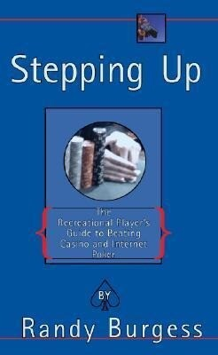 Stepping Up: The Recreational Player's Guide to Beating Casino and Internet Poker als Taschenbuch