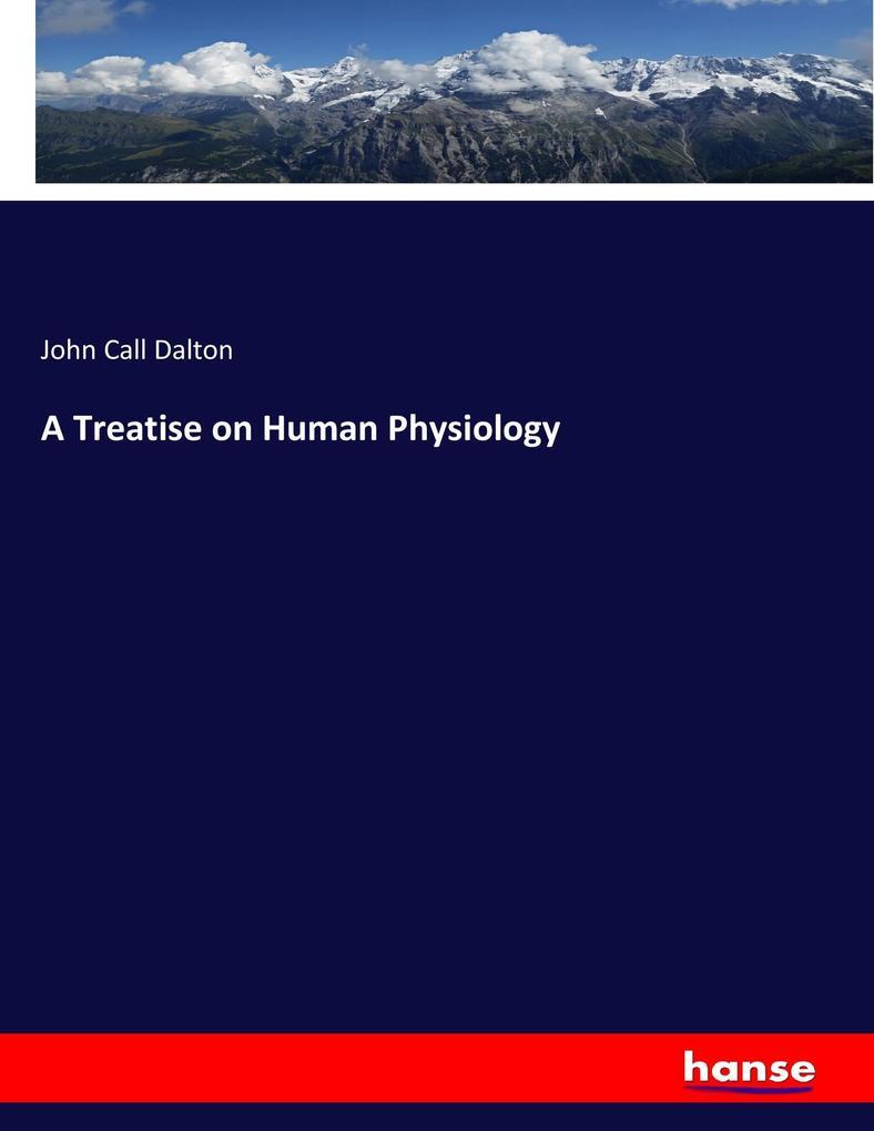 A Treatise on Human Physiology als Buch (kartoniert)
