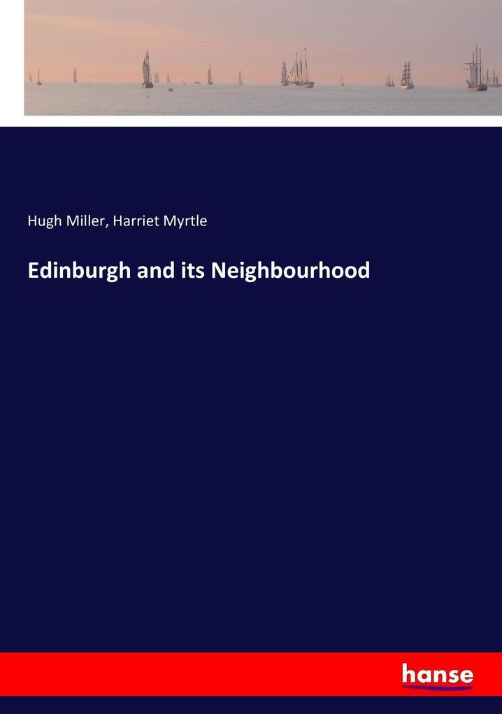 Edinburgh and its Neighbourhood als Buch (kartoniert)