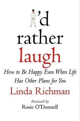 I'd Rather Laugh: How to Be Happy Even When Life Has Other Plans for You als Buch (gebunden)