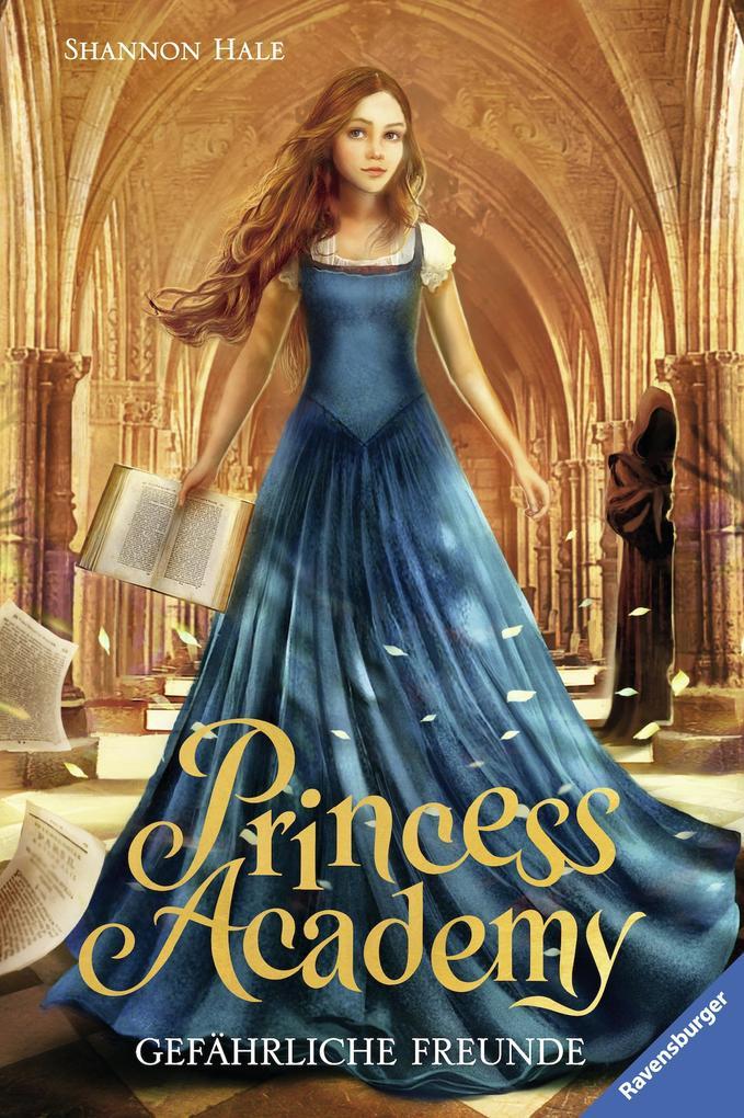 Princess Academy, Band 2: Gefährliche Freunde als eBook epub
