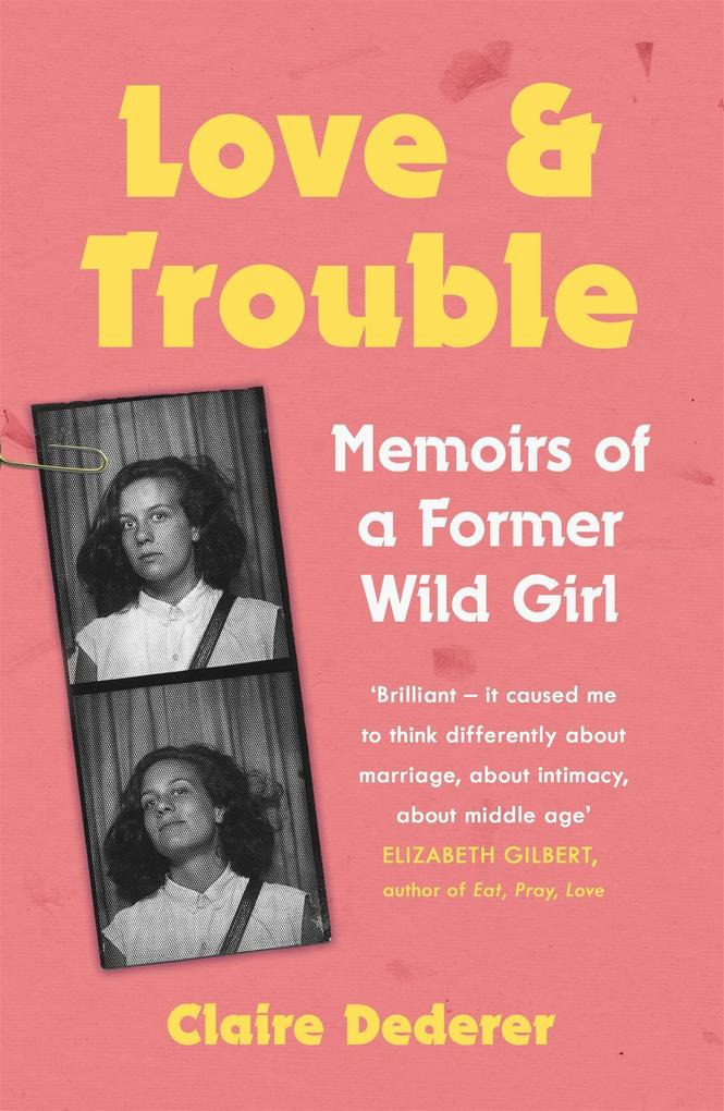 Love and Trouble: Memoirs of a Former Wild Girl als Taschenbuch