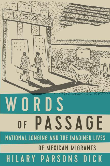 Words of Passage: National Longing and the Imagined Lives of Mexican Migrants als Taschenbuch
