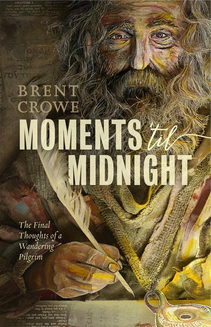 Moments 'til Midnight: The Final Thoughts of a Wandering Pilgrim als Taschenbuch