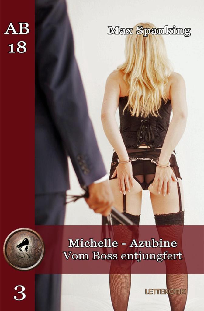 Michelle - Azubine: Vom Boss entjungfert als eBook epub