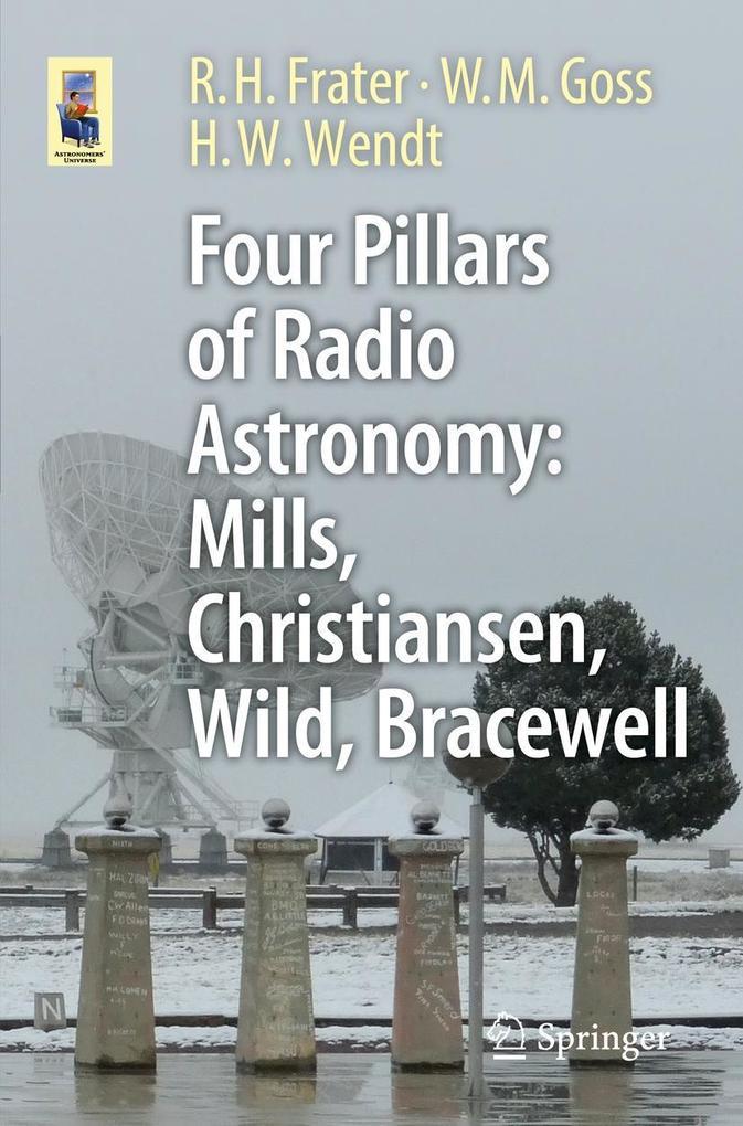 Four Pillars of Radio Astronomy: Mills, Christiansen, Wild, Bracewell als eBook pdf