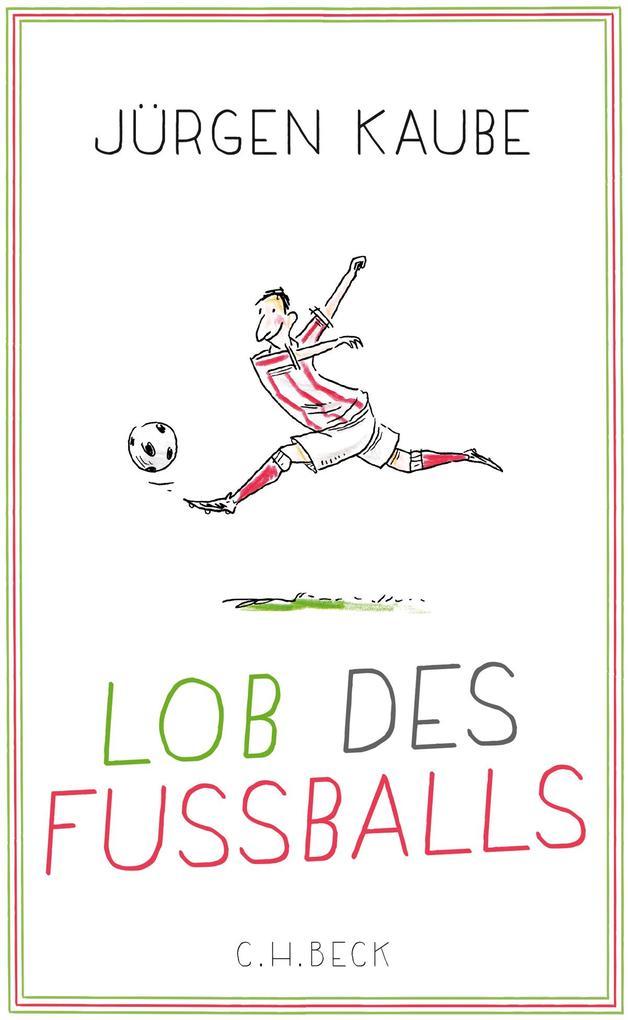 Lob des Fußballs als Buch (gebunden)