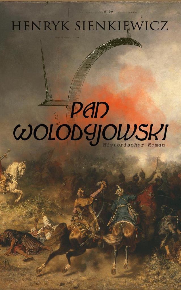 Pan Wolodyjowski (Historischer Roman) als eBook epub
