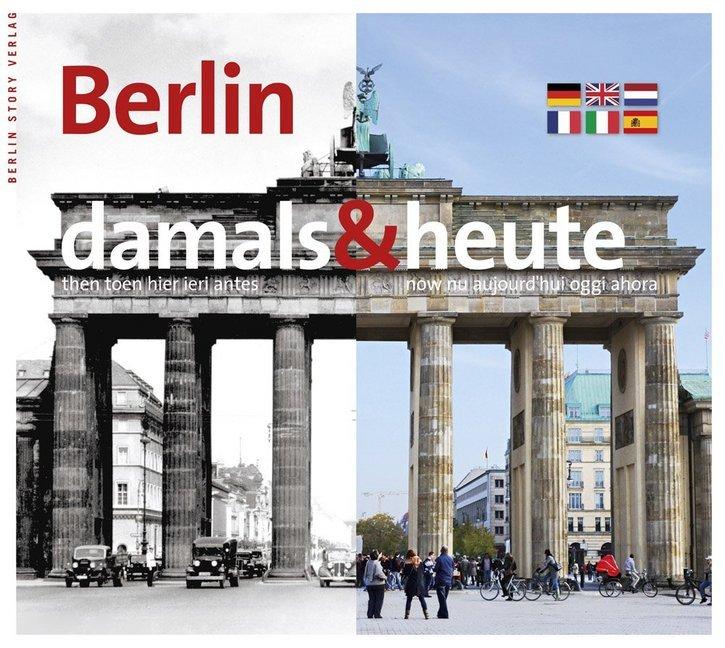 Berlin - damals und heute als Buch (gebunden)