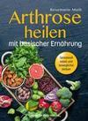 Arthrose heilen mit basische Ernährung