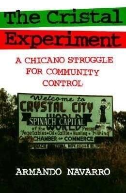 Cristal Experiment: A Chicano Struggle for Community Control als Taschenbuch