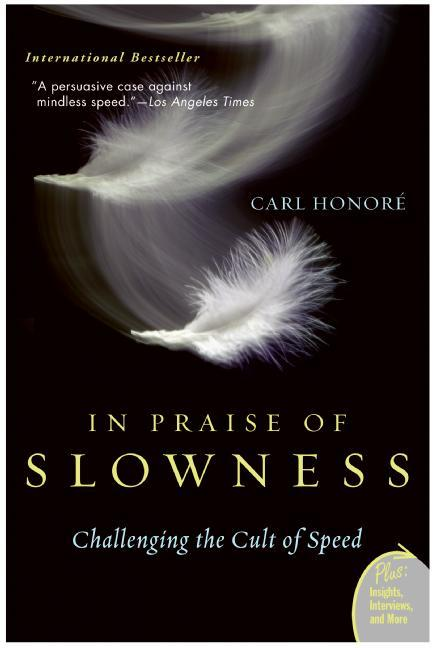 In Praise of Slowness: Challenging the Cult of Speed als Taschenbuch
