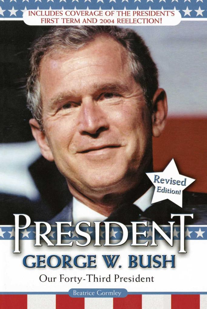 President George W. Bush: Our Forty-Third President als Taschenbuch
