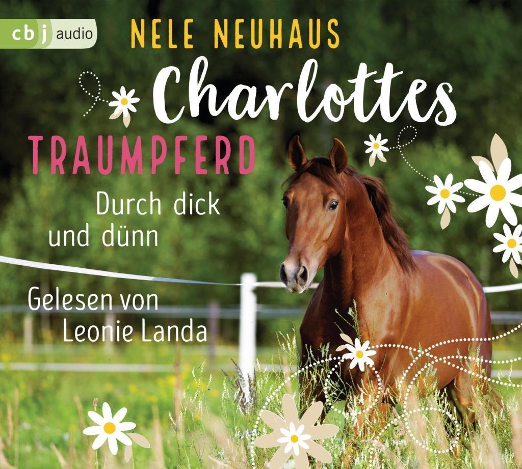 Charlottes Traumpferd - Durch dick und dünn als Hörbuch CD