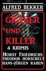 Gräber und Killer - 4 Krimis (Alfred Bekker's Krimi Stunde, #9)