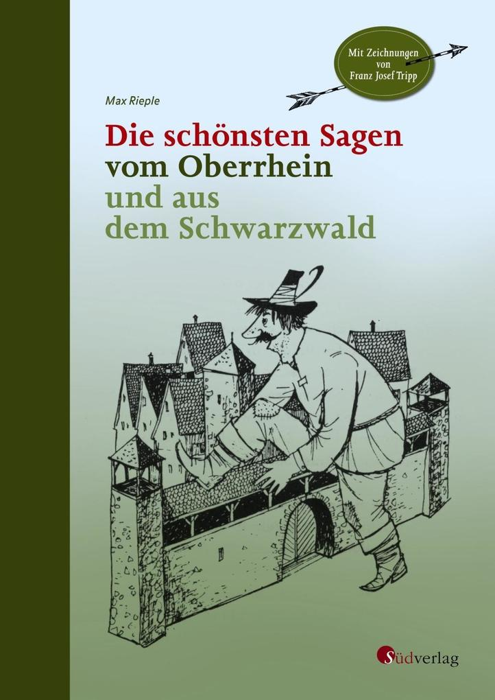 Die schönsten Sagen vom Oberrhein und aus dem Schwarzwald als Buch (gebunden)