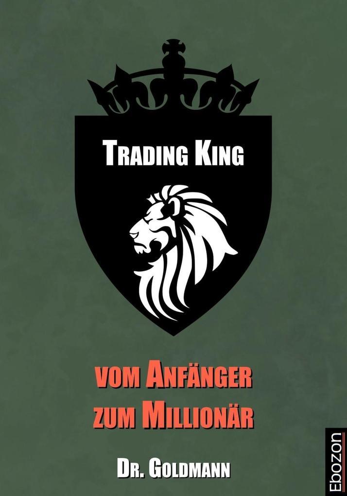 Trading King - vom Anfänger zum Millionär als eBook epub